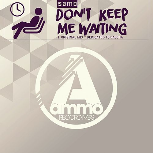 Don't Keep Me Waiting (Original Mix) de Samo