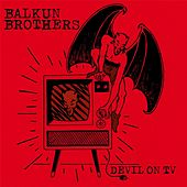 Devil on TV by Balkun Brothers