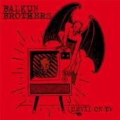 Devil on TV de Balkun Brothers