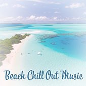Beach Chill Out Music – Calming Sounds, Chill Out Vibes, Summer 2017, Ibiza Relaxation by The Cocktail Lounge Players