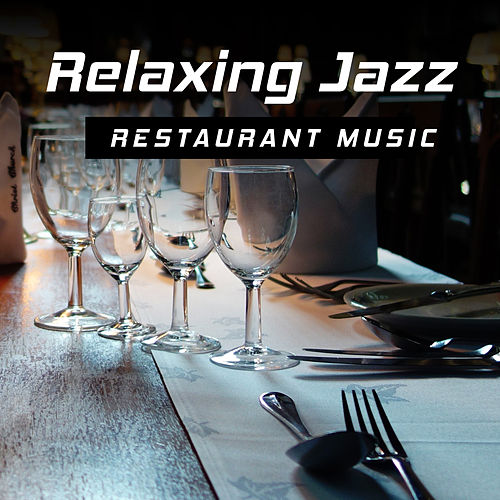 Relaxing Jazz Restaurant Music – Calming Piano Bar, Restaurant Jazz Sounds, Gentle Note, Music for Dinner by Soft Jazz
