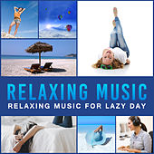 Relaxing Music for Lazy Day – New Age Rest, Relax Your Mind & Body, One Day Free, Peaceful Waves by Calming Sounds