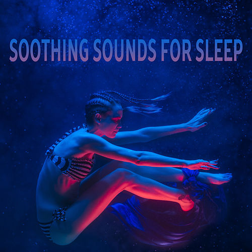 Soothing Sounds for Sleep – Sweet Dreams, Healing Lullaby, Relaxation Bedtime, Nature Sounds, Relaxing Waves, Water, Restful Sleep by Relax - Meditate - Sleep
