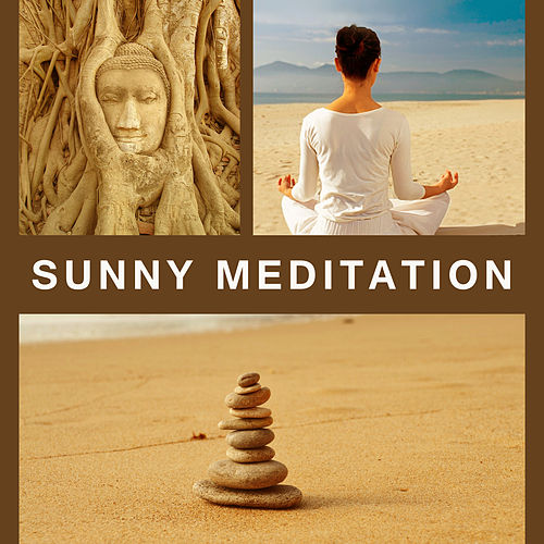 Sunny Meditation – Peaceful Tibetan Melodies, Sounds of Nature, Meditation Music, Yoga, Zen, Reiki by Buddha Lounge