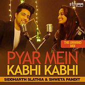 Pyar Mein Kabhi Kabhi - Single by Shweta Pandit