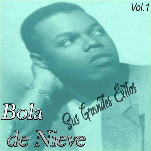 Bola de Nieve - Sus Grandes Éxitos, Vol. 1 by Bola De Nieve