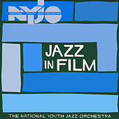 Jazz in Film de NYJO (National Youth Jazz Orchestra)