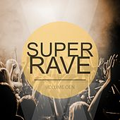 Super Rave, Vol. 1 (Get Ready For The Next Rave) by Various Artists