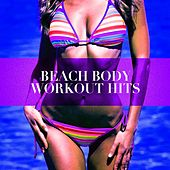 Beach Body Workout Hits by Various Artists