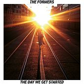 The Day We Get Started by The Formers