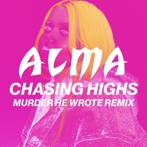 Chasing Highs (Murder He Wrote Remix) by Alma