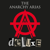 The Anarchy Arias (Deluxe) by The Anarchy Arias