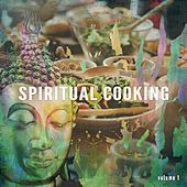 Spiritual Cooking, Vol. 1 (Asian Inspired Chill Out Tunes) by Various Artists