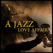 A Jazz Love Affair, Vol. 4 (Finest In Smooth Electronic Jazz) by Various Artists