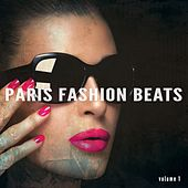 Paris Fashion Beats, Vol. 1 (Finest Electronic Style Beats Collection) by Various Artists