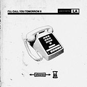 I'll Call You Tomorrow II by Joey Fatts