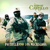 Patrullando los Muchachos by Martin Castillo