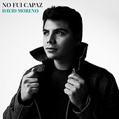 No Fui Capaz by David Moreno