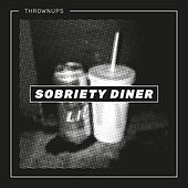 Sobriety Diner by Thrown Ups