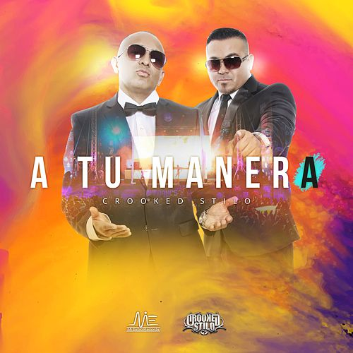A Tu Manera by Crooked Stilo