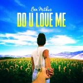 Do U Love Me by Ben Mitkus