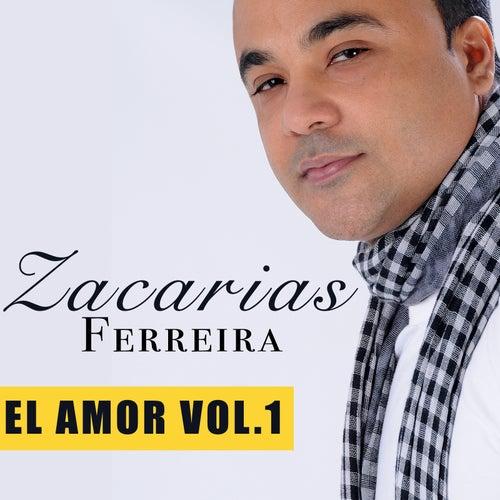 El Amor, Vol. 1 by Zacarias Ferreira