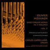 Olivier Messiaen: Early Organ Works in 3 Volumes, Vol. 2 by Carlos Cappellaro