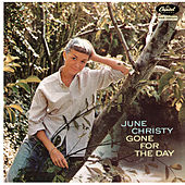 Gone For The Day by June Christy