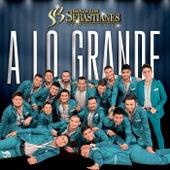 A Lo Grande by Banda Los Sebastianes