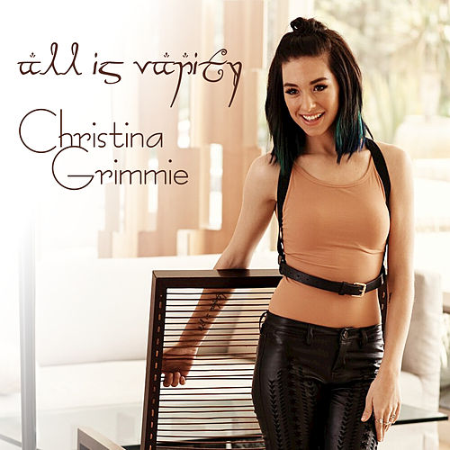 All Is Vanity by Christina Grimmie