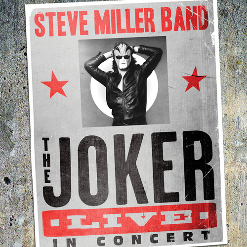 The Joker Live In Concert (Live) by Steve Miller Band