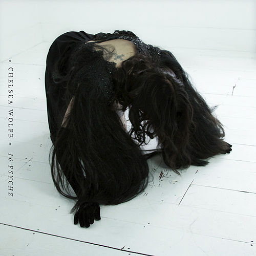 16 Psyche by Chelsea Wolfe