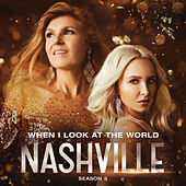 When I Look At The World by Nashville Cast