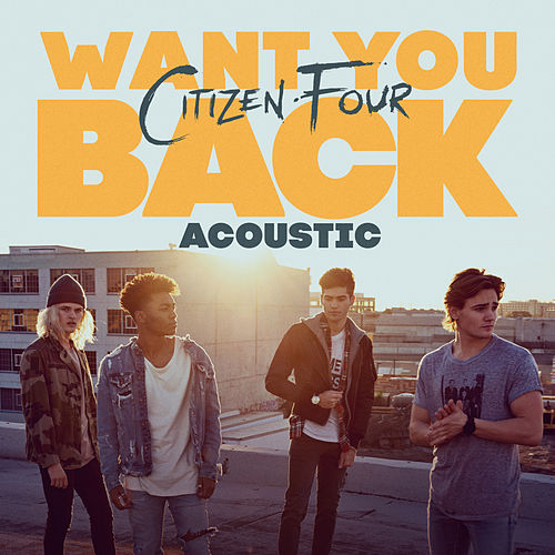Want You Back (Acoustic) di Citizen Four