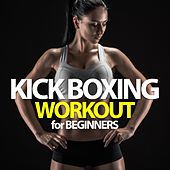 Kick Boxing Workout for Beginners by Various Artists