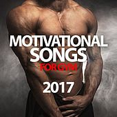 Motivational Songs for Gym 2017 by Various Artists