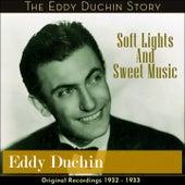 Soft Lights And Sweet Music (Original Recordings 1932 - 1933) by Eddy Duchin