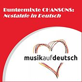 Buntgemixte Chansons: Nostalgie in Deutsch by Various Artists