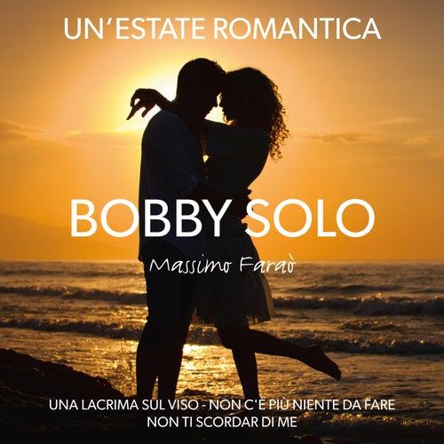 Un'estate romantica, una lacrima sul viso, non ti scordar di me di Bobby Solo