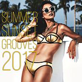 Summer Sunset Grooves 2017 by Various Artists