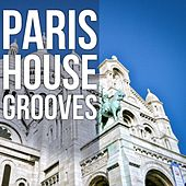 Paris House Grooves by Various Artists