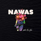 Who Are You by Nawas