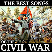 The Best Songs of the Civil War by Various Artists