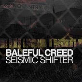 Seismic Shifter by Baleful Creed