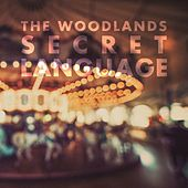 Secret Language by Woodlands