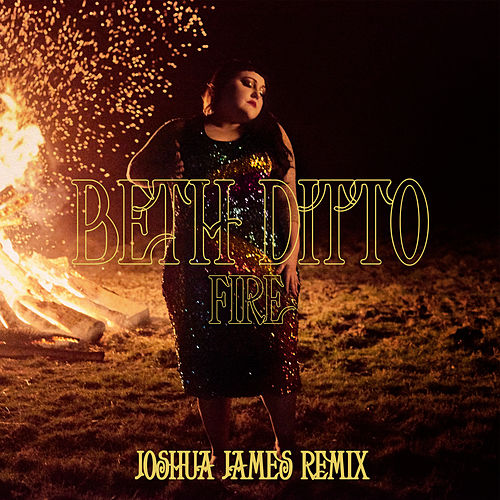 Fire (Joshua James Remix) by Beth Ditto