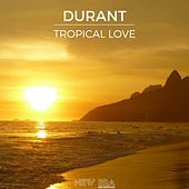 Tropical Love by Durant
