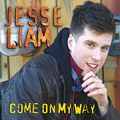 Come on My Way by Jesse Liam