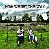 How We Get This Way (feat. Yung Chris) by LOS