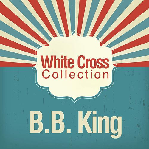 White Cross Collection by B.B. King